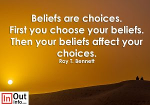 First you choose your beliefs