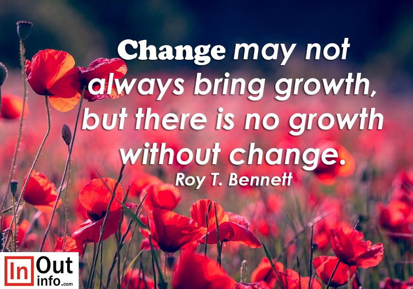 There is no growth without change ;