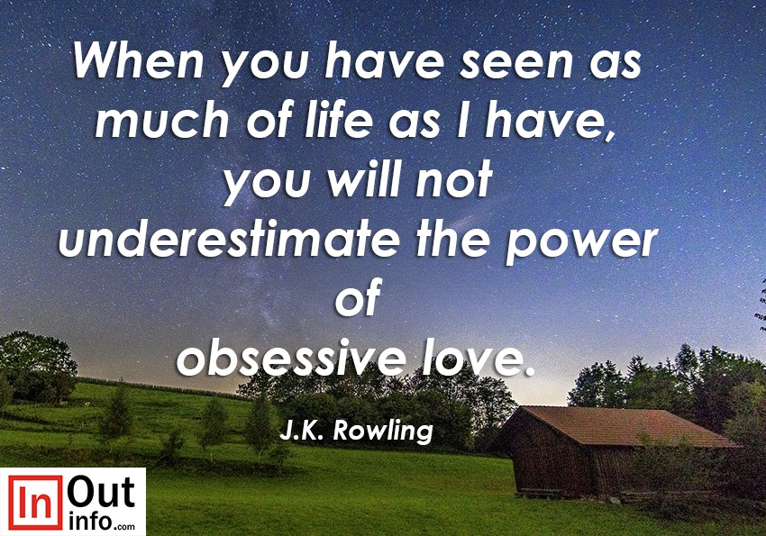 """You will not underestimate the power of obsessive love."""""""